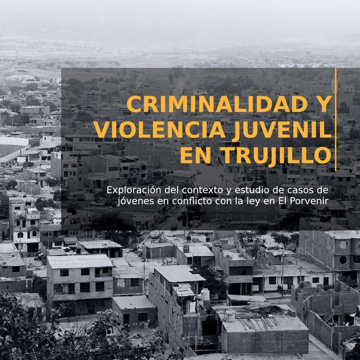 Criminalidad y violencia juvenil en Trujillo