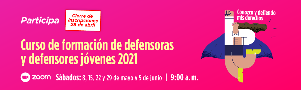 CURSO DE FORMACIÓN DE DEFENSORAS Y DEFENSORES JÓVENES 2021