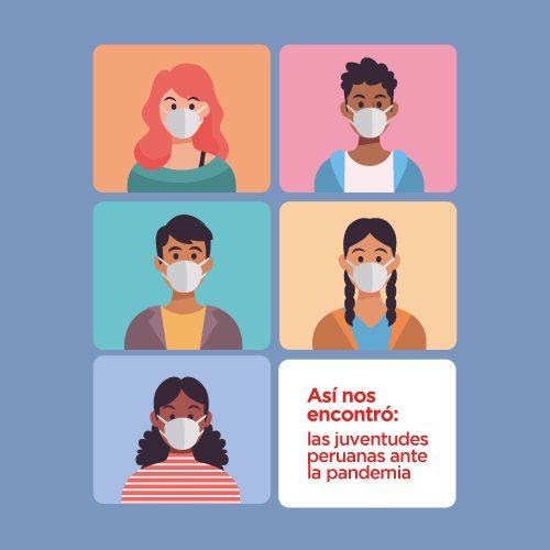 Así nos encontró: las juventudes peruanas ante la pandemia
